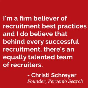 Recruitment Best Practices Quote By Christi Schreyer